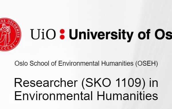 Research Position: University of Oslo, Researcher (SKO 1109) in Environmental Humanities